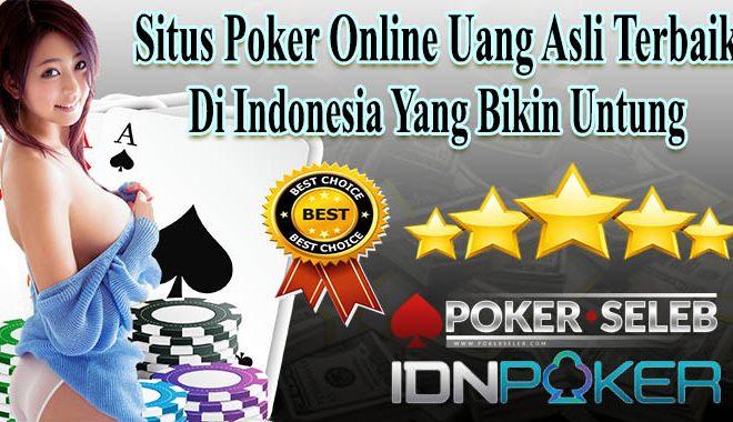 Situs Poker Online Uang Asli Terbaik di Indonesia Yang Bikin Untung