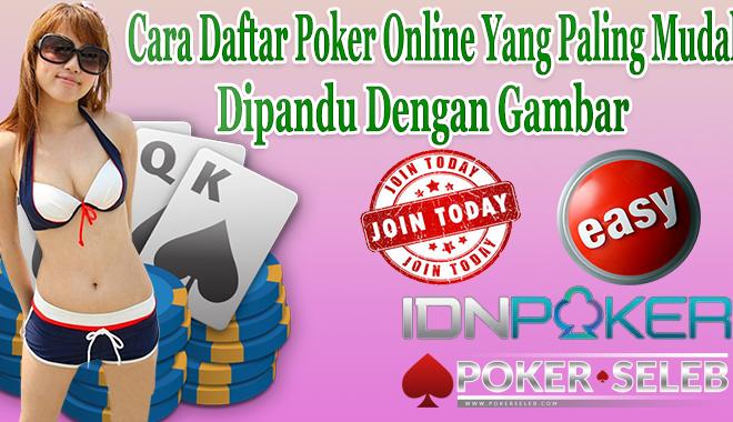 Cara Daftar Poker Online Yang Paling Mudah Dipandu Dengan Gambar