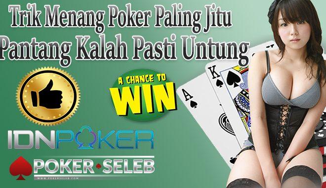 Trik Menang Poker Paling Jitu Pantang Kalah Pasti Untung